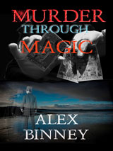 Murder Through Magic by Alex Binney
