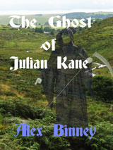 The Ghost of Julian Kane by Alex Binney