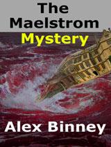 The Maelstrom Mystery by Alex Binney