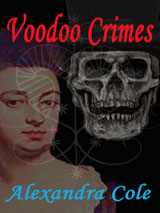 Voodoo Crimes by Alexandra Cole