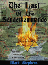 The Last Of The Sonderkommando by Mark Stephens