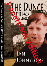 The Dunce at the Back of the Class by Ian Johnstone